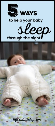 5 ways to help your baby sleep through the night - lifeisalullaby.com