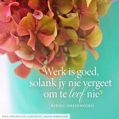 Art Quotes, Life Quotes, Inspirational Quotes, Motivational, Positive Thoughts, Positive Quotes, Afrikaanse Quotes, Printable Quotes, Things To Think About