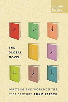 The Global Novel: Writing the World in the 21st Century b... https://www.amazon.com/dp/0997722908/ref=cm_sw_r_pi_dp_x_I1yDzbQ1VMSW8