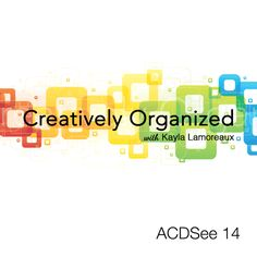Creatively Organized ACDSee 14