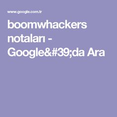 boomwhackers notaları - Google'da Ara