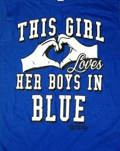 This girl Loves her boys in Blue