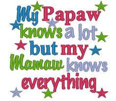 Instant Download My Papaw Knows a Lot But My by ChickpeaEmbroidery, $3.50