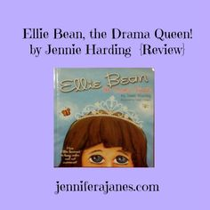 Ellie Bean, the Drama Queen! by Jennie Harding {Review} - jenniferajanes.com