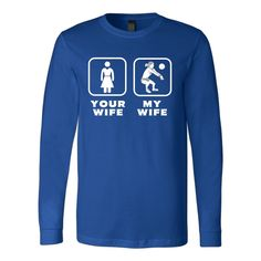 Volleyball Player - Your wife My wife - Father's Day Sport Shirt