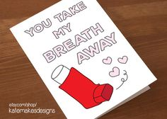 """INSTANT DOWNLOAD Printable Funny Valentine or Anniversary """"You Take My Breath Away"""" Inhaler Asthma Card"""