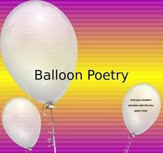 Balloon Poetry: Fun and Engaging New Poetry Form Forms Of Poetry, Poetry Unit, Middle School Writing, Middle School English, Teaching Writing, Teaching Resources, Narrative Poetry, High School Classes, Cooperative Learning