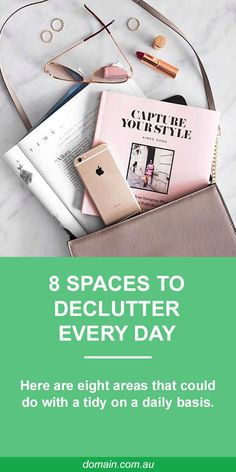 Many people who are naturally tidy will say that orderliness is merely a habit. So get into the groove of doing a little bit of decluttering every day, and you're sure to live a (somewhat) more streamlined life. Here are eight areas in your home that could do with a tidy on-the-daily.