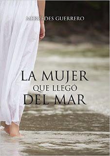 LIBREANDO CON CRISTINA PARDO: Libro de Mercedes Guerrero - La Mujer Que Llegó De...