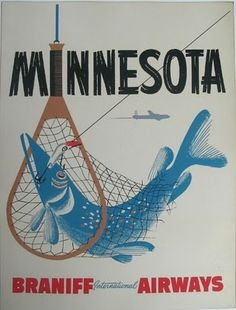Braniff International Airways to Minnesota Vintage travel poster for Braniff Airways, circa The poster shows a fish being caught. Minnesota, Orange Crate Labels, Retro Poster, Poster Ads, Advertising Poster, Art Posters, Air Festival, Airline Travel, Air Travel