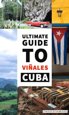 How to plan a Havana to Viñales day trip or stopover with the best things to do in Viñales among the hills, mogotes and tobacco fields. Costa Rica Travel, Cuba Travel, Peru Travel, Cuba Vinales, Cuba Itinerary, Visit Colombia, Travel Guides, Travel Tips, Buenos Aires Argentina