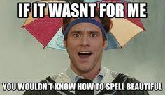I do it every time I write it!!!!