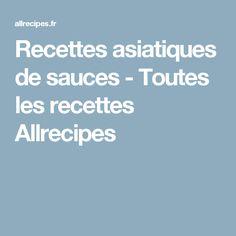 Recettes asiatiques de sauces - Toutes les recettes Allrecipes