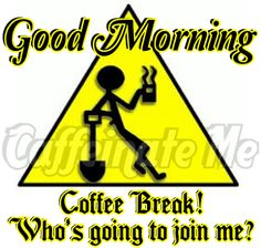 Coffee Break! Who's going to join me?