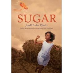 From Jewell Parker Rhodes, the author of Towers Falling and Ninth Ward (a Coretta Scott King Honor Book and a Today show Al's Book Club for Kids pick) comes . Sugar Book, Coretta Scott King, Down South, Biographies, Historical Fiction, Historical Society, Great Books, Audio Books, Childrens Books