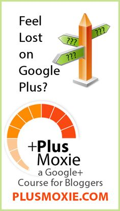 Plus Moxie, a Google Plus Course for Bloggers. Sometimes the problem with bloggers and social media isn't information; it's accountability and support. Plus Moxie provides both. The text, video, and handouts in the lessons will provide what you need to know about Google Plus. The assignments will push you to apply what you have learned; I call that flexing your moxie. And the private community provides the accountability and support to keep you going if you are confused or frustrated.