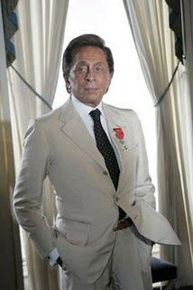 Valentino - my Favorite designer EVER!!!!!   His clothes are magnificent!!!!