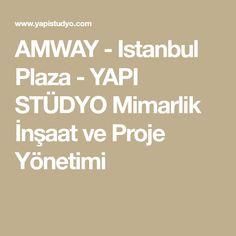 AMWAY - Istanbul Plaza - YAPI STÜDYO Mimarlik İnşaat ve Proje Yönetimi