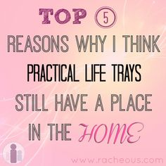 Reasons to use practical life trays in the home