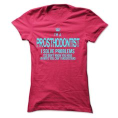 Wear this cool T-shirt and tell the world that you are Prosthodontist. Everybody must wear this Designer: xurijob Price: 19$