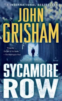 Sycamore Row - John Grisham this was great. Reading his books is like eating M&Ms or potato chips - just have to keep turning the pages/popping them in your mouth.