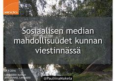 @PauliinaMakela 27.9.2016 Sosiaalisen median mahdollisuudet kunnan viestinnässä Lempäälän kunnan johtoryhmän koulutus
