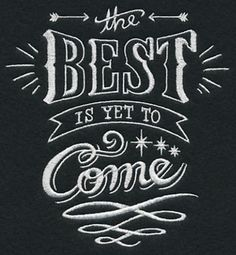 The Best is Yet to Come machine embroidered Black Cotton Kitchen Tea Towel Chalkboard Art Quotes, Blackboard Art, Chalkboard Lettering, Chalkboard Designs, Chalkboard Ideas, Chalkboard Drawings, Blackboard Wedding, Chalkboard Paint, Calligraphy Quotes
