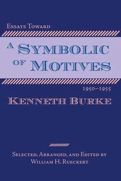 Essays Toward a Symbolic of Motives, 1950-1955 | Parlor Press