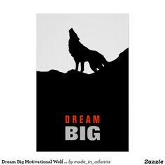 Dream Big Motivational Wolf on Hill Black White