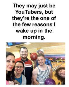 It gets heard to wake up in the morning sometimes. Drama, school, just wanting to escape from it all. But they inspired me to do great things in this life. The first thing I do when I wake up is watch one of thier videos. I have never met any of them, but I love them. Markiplier, Pewdiepie, Sunday Morning Humor, Jesus Is Life, Mission To Mars, Amy Lee, Best Series, Best Youtubers, Wake Me Up