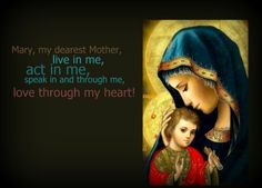 Mary, my Mother.... Take control of all of me!!!