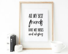 All My Best friends have wet noses and whiskers. Gallery Wall Typographic print for pet lovers. Pet Lovers, Cat Lover Gifts, Uncle Presents, Handmade Shop, Handmade Gifts, Christmas Gift For You, Gifts For Brother, Cat Wall, Fathers Day Cards