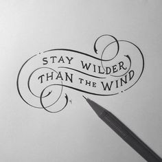 ✨ Stay wilder than the wind, handlettering Calligraphy Letters, Typography Letters, Typography Design, Caligraphy, Typography Sketch, Handwritten Typography, Typography Tattoos, Chalkboard Typography, Calligraphy Doodles
