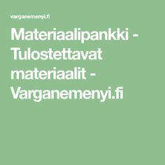 Materiaalipankki - Tulostettavat materiaalit - Varganemenyi.fi