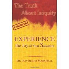 #Book Review of #TheTruthAboutIniquityExperiencetheJoyofYourSalvati from #ReadersFavorite - https://readersfavorite.com/book-review/34555  Reviewed by Mamta Madhavan for Readers' Favorite  The Truth About Iniquity: Experience the Joy of Your Salvation by Dr. Raymond Marshall is an uplifting book that is helpful in reviewing one's life in general and gives tips and advice on how to rise above difficulties  and make life successful. Life throws many mysteries, solutions, problems and ...