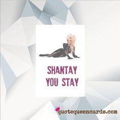 SHANTAY YOU STAY  Shante you stay Rupaul Birthday Card Ru