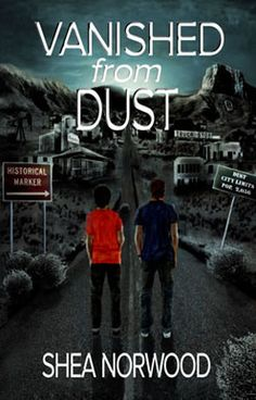 Eric is alone as he battles his sanity in a town of tormenters. Vanished from Dust by Shea Norwood. #YANovel