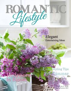 Romantic Lifestyle Magazine Summer Issue...It's HERE!