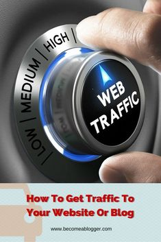 How To Get Traffic To Your Website Or Blog