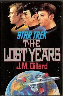 The Lost Years Star Trek TOS by J. M. Dillard 1989 1st ed. Want!!