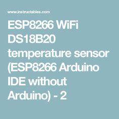 ESP8266 WiFi DS18B20 temperature sensor (ESP8266 Arduino IDE without Arduino) - 2