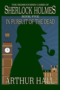 Out on Kindle - In Pursuit of the Dead: The Rediscovered Cases of Sherlock Holmes Book 5 Holmes and Watson journey to the Lake District at the bidding of Squire Foley, who claims to be tormented. Sherlock Holmes Book, Crime Fiction, Fiction Novels, In Pursuit, Baker Street, Classic Films, Lake District, Writing A Book, Detective