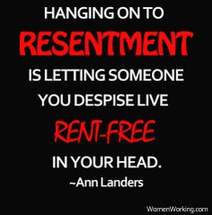 words to live by #Inspiration #motivation #empowerment #resentment womenworking.com