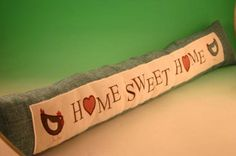 Draught Excluder 'Home Sweet Home'