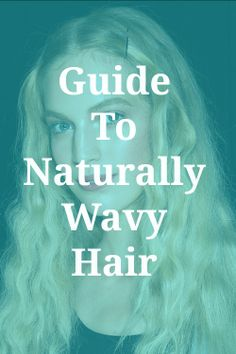 Guide to naturally wavy hair