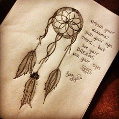 but live yor dreams with your eyes open.     @Lina Gutierrez crees poder hacer ese dibujo? :) di que si!