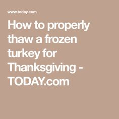 How to properly thaw a frozen turkey for Thanksgiving - TODAY.com