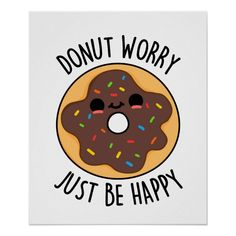 'Donut Worry Food Pun' by punnybone - Funny food puns - Funny Food Puns, Cute Jokes, Cute Puns, Food Humor, Puns Hilarious, Cute Food Drawings, Funny Drawings, Kawaii Drawings, Easy Drawings