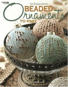 Beaded Ornaments to Knit  (Leisure Arts #4595) by Jacobson/Steiner http://www.amazon.com/dp/1601403704/ref=cm_sw_r_pi_dp_PRg9tb0V8GC0R