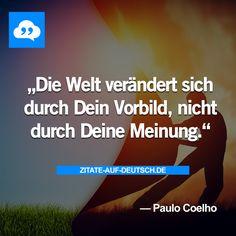 #Meinung, #Spruch, #Sprüche, #Vorbild, #Welt, #Zitat, #Zitate, #PauloCoelho
